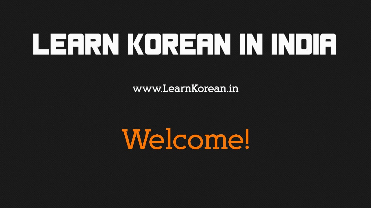 Welcome to Learn Korean in India Website